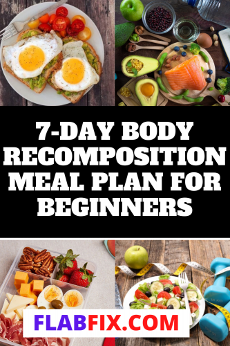 7-Day Body Recomposition Meal Plan For Beginners