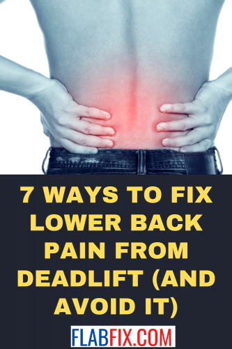 7 Ways to Fix Lower Back Pain from Deadlift (and Avoid it)