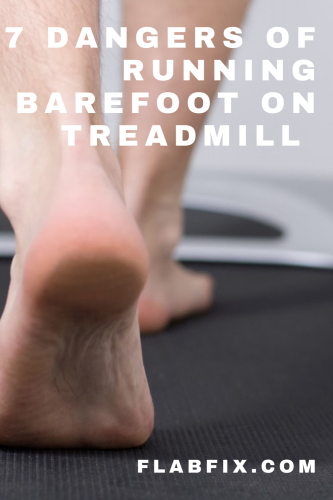 7 Dangers of Running Barefoot on Treadmill
