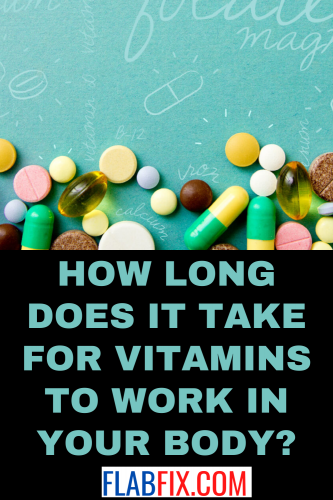 How Long Does It Take for Vitamins to Work in Your Body?