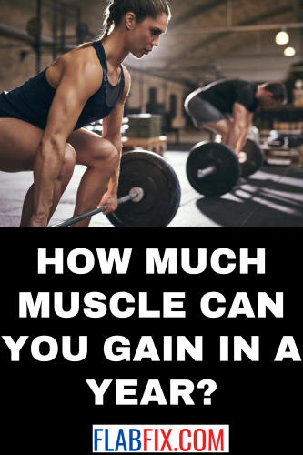 How Much Muscle Can You Gain In A Year?