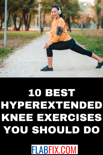 10 Best Hyperextended Knee Exercises You Should Do