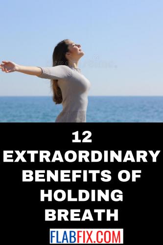 12 Extraordinary Benefits of Holding Breath