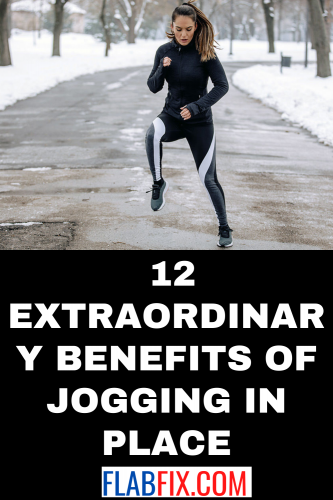 12 Extraordinary Benefits of Jogging in Place