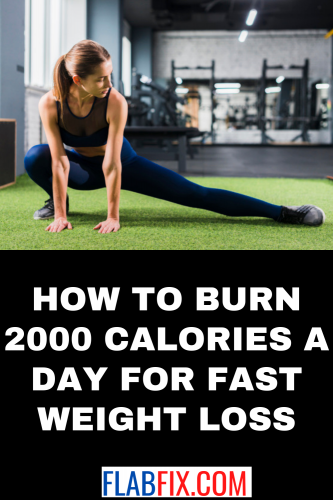 How to Burn 2000 Calories a Day for Fast Weight Loss