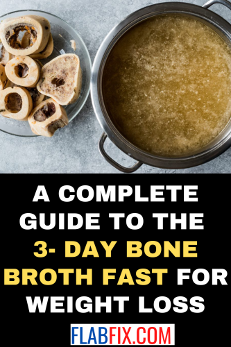 A Complete Guide to the 3- Day Bone Broth Fast for Weight Loss