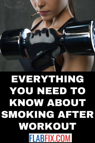 Everything You Need to Know About Smoking after Workout