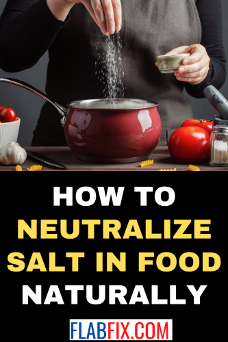 How To Neutralize Salt In Food Naturally