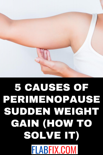 5 Causes of Perimenopause Sudden Weight Gain (How To Solve It)