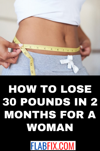 How to Lose 30 Pounds in 2 Months for a Woman
