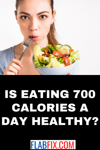 Remove term: Is Eating 700 Calories A Day Healthy? Is Eating 700 Calories A Day Healthy?