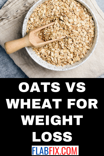 Oats vs Wheat for Weight Loss