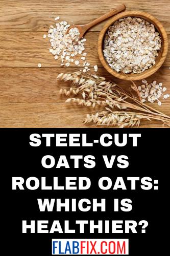 Steel-Cut Oats vs Rolled Oats: Which is Healthier?