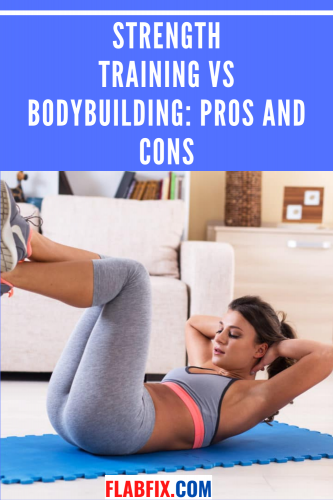 Strength training vs Bodybuilding: Pros and Cons