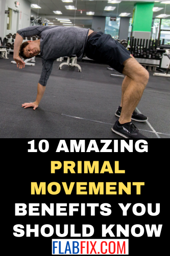 10 Amazing Primal Movement Benefits You Should Know