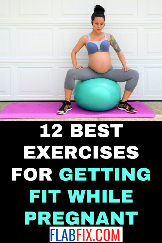 12 Best Exercises for Getting Fit While Pregnant