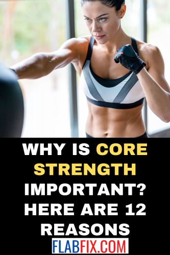 Why Is Core Strength Important? Here Are 12 Reasons